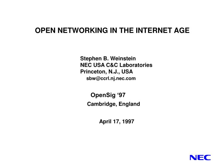 OPEN NETWORKING IN THE INTERNET AGE