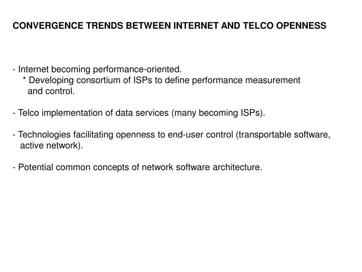 CONVERGENCE TRENDS BETWEEN INTERNET AND TELCO OPENNESS