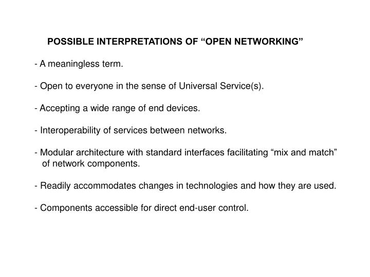 "POSSIBLE INTERPRETATIONS OF ""OPEN NETWORKING"""