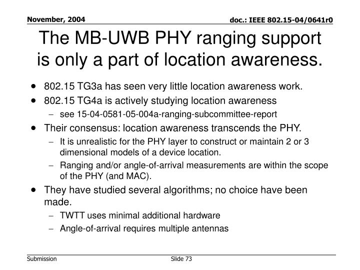 The MB-UWB PHY ranging support is only a part of location awareness.