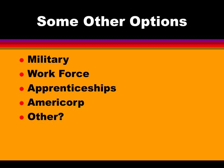 Some Other Options