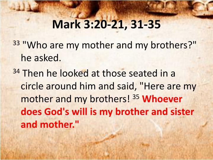 Mark 3:20-21, 31-35