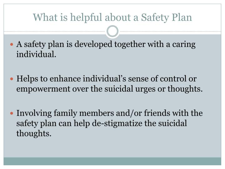 What is helpful about a Safety Plan