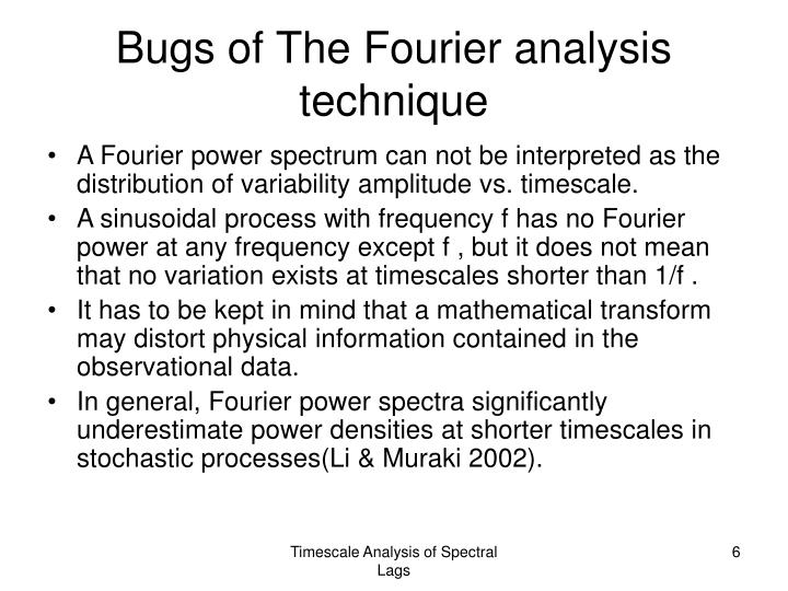 Bugs of The Fourier analysis technique