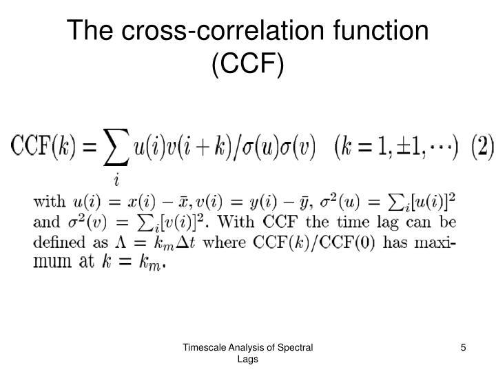 The cross-correlation function (CCF)
