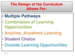 the design of the curriculum allows for