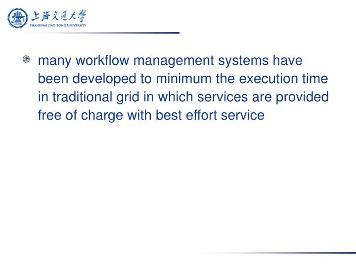 Many workflow management systems have been developed to minimum the execution time in traditional gr...