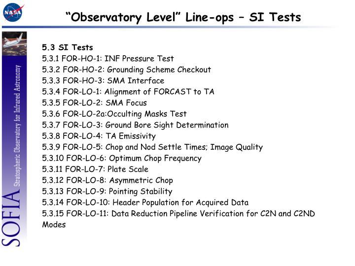 """Observatory Level"" Line-ops – SI Tests"