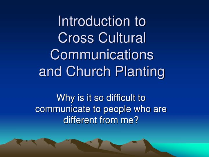 Introduction to cross cultural communications and church planting