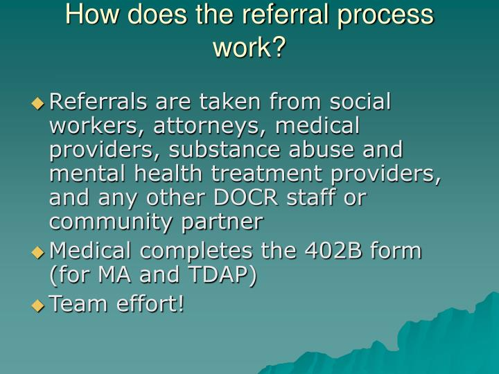 How does the referral process work?