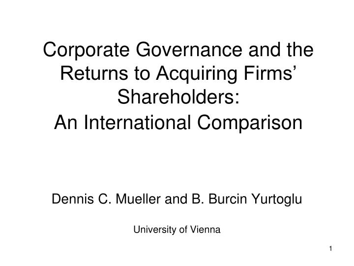 Corporate governance and the returns to acquiring firms shareholders an international comparison