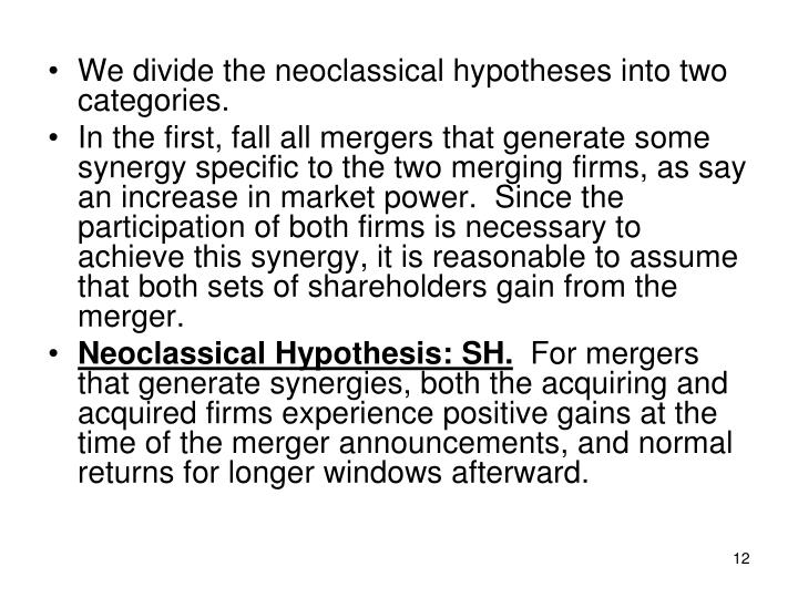 We divide the neoclassical hypotheses into two categories.