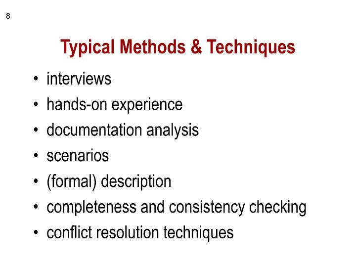 Typical Methods & Techniques