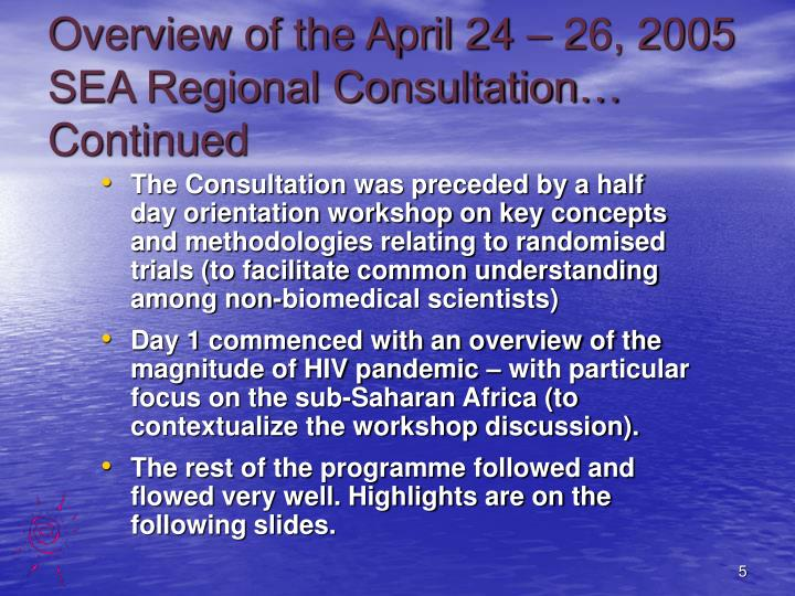 Overview of the April 24 – 26, 2005 SEA Regional Consultation… Continued