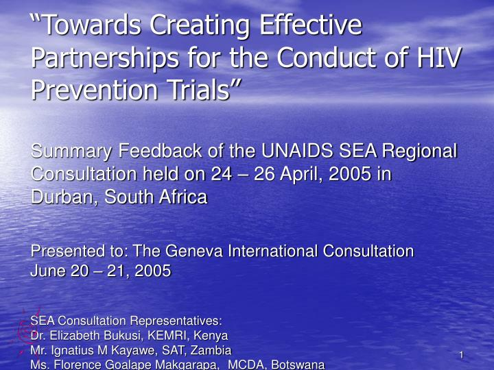 """""""Towards Creating Effective Partnerships for the Conduct of HIV Prevention Trials"""""""
