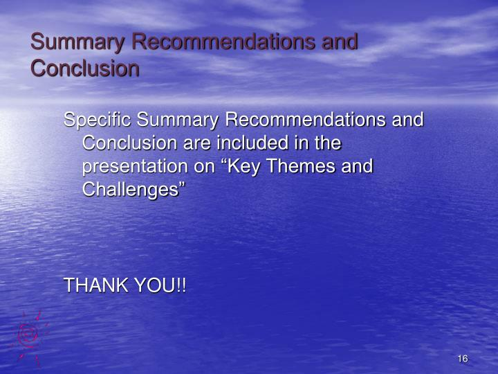 Summary Recommendations and Conclusion