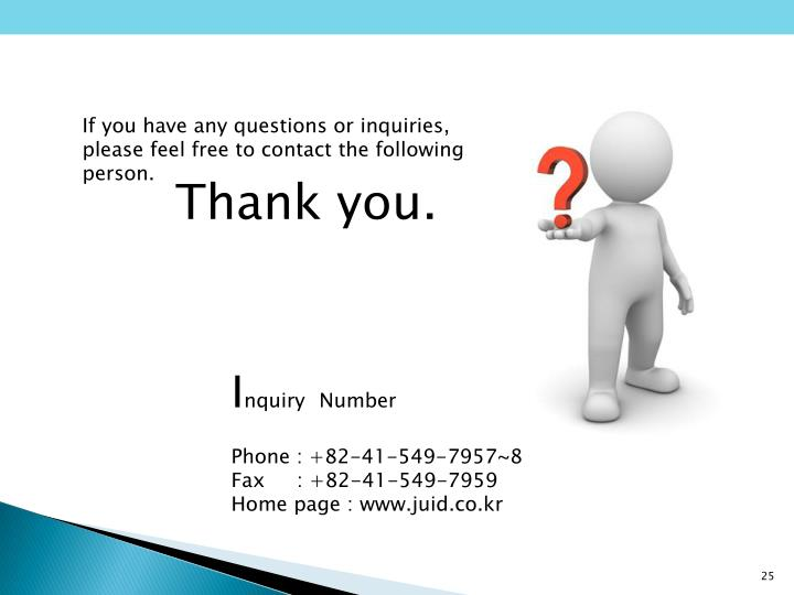 If you have any questions or inquiries, please feel free to contact the following person.