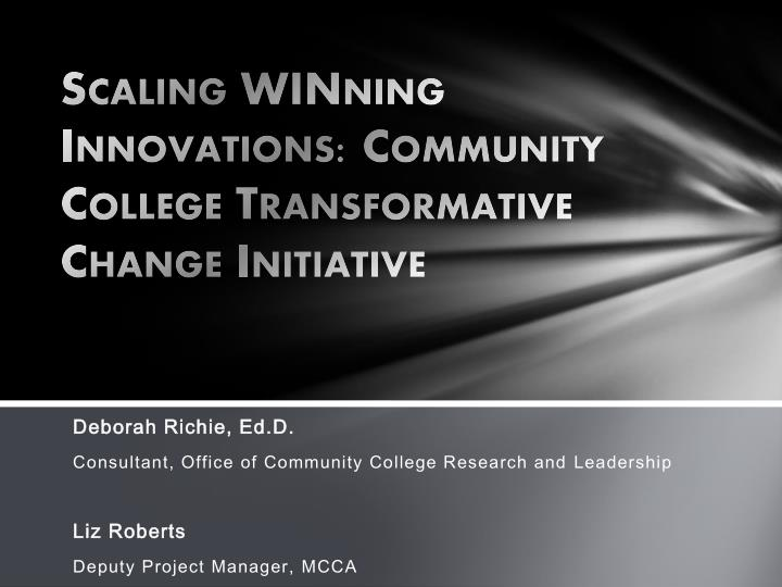 Scaling winning innovations community college transformative change initiative