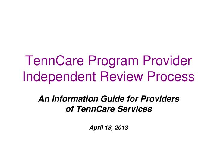 Tenncare program provider independent review process