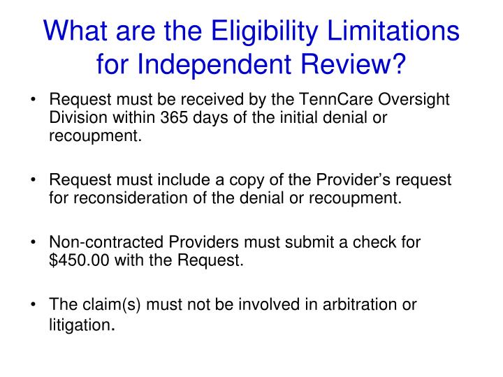 What are the Eligibility Limitations for Independent Review?