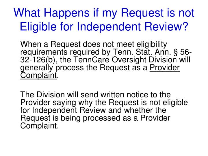 What Happens if my Request is not Eligible for Independent Review?