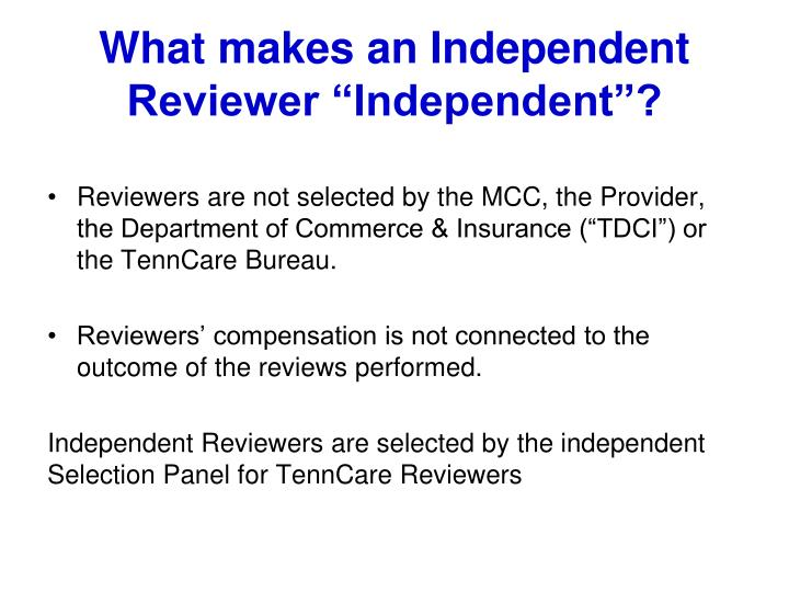 "What makes an Independent Reviewer ""Independent""?"