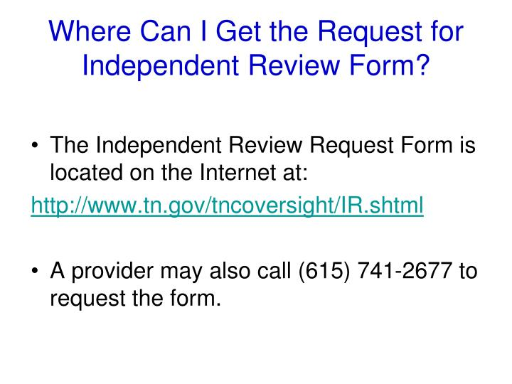 Where Can I Get the Request for Independent Review Form?