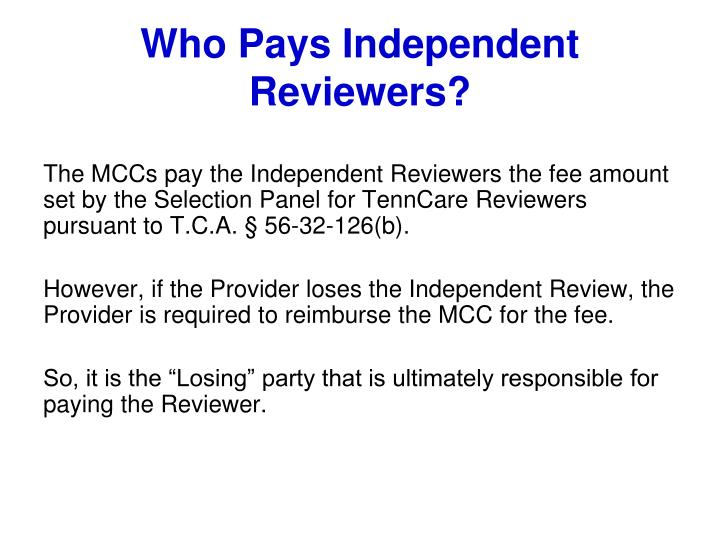 Who Pays Independent Reviewers?