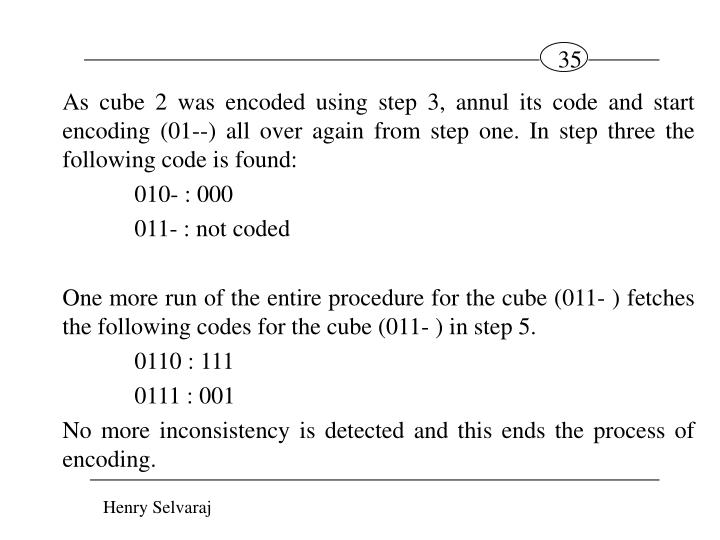 As cube 2 was encoded using step 3, annul its code and start encoding (01--) all over again from step one. In step three the following code is found: