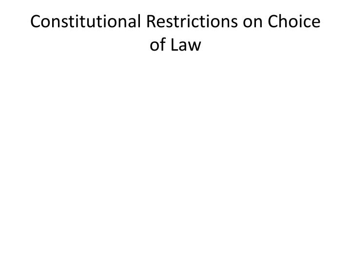 Constitutional Restrictions on Choice of Law