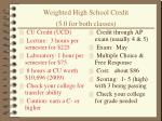 weighted high school credit 5 0 for both classes