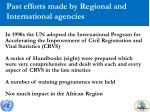 past efforts made by regional and international agencies1