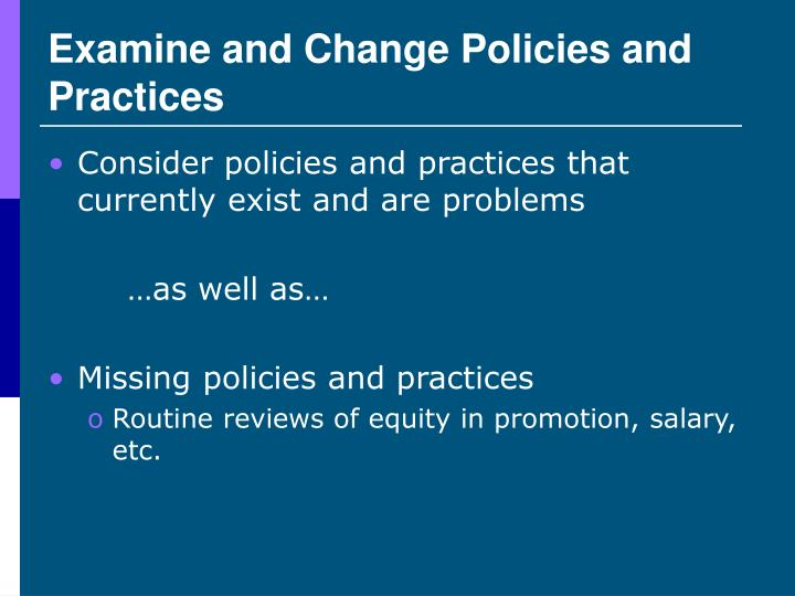 Examine and Change Policies and Practices