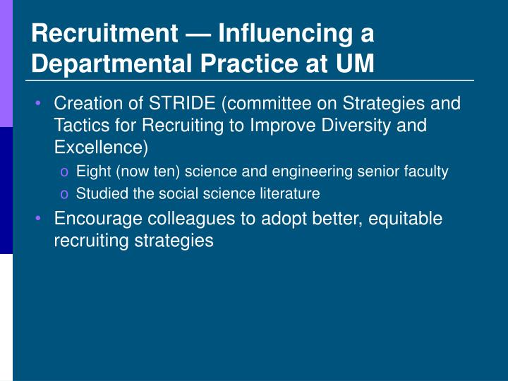 Recruitment — Influencing a Departmental Practice at UM