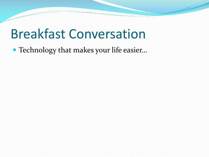 Breakfast Conversation
