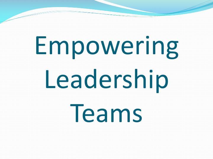 Empowering Leadership Teams