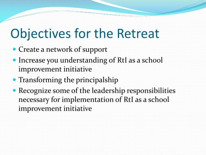 Objectives for the retreat