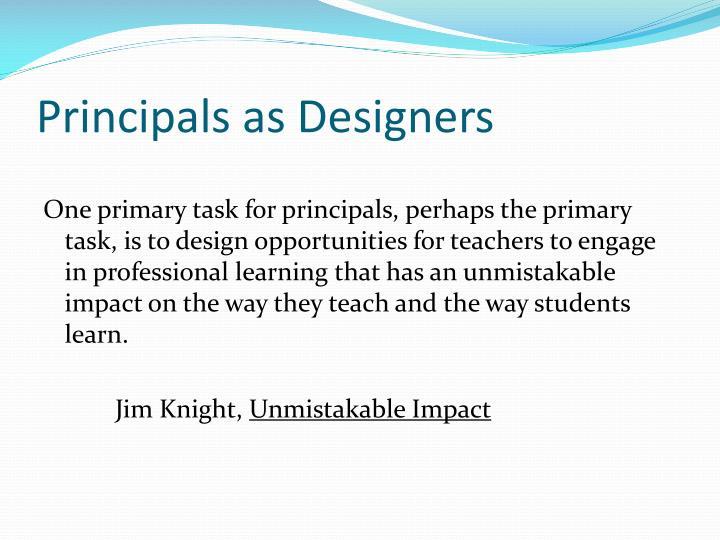 Principals as Designers