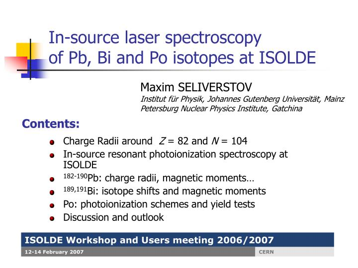 In source laser spectroscopy of pb bi and po isotopes at isolde