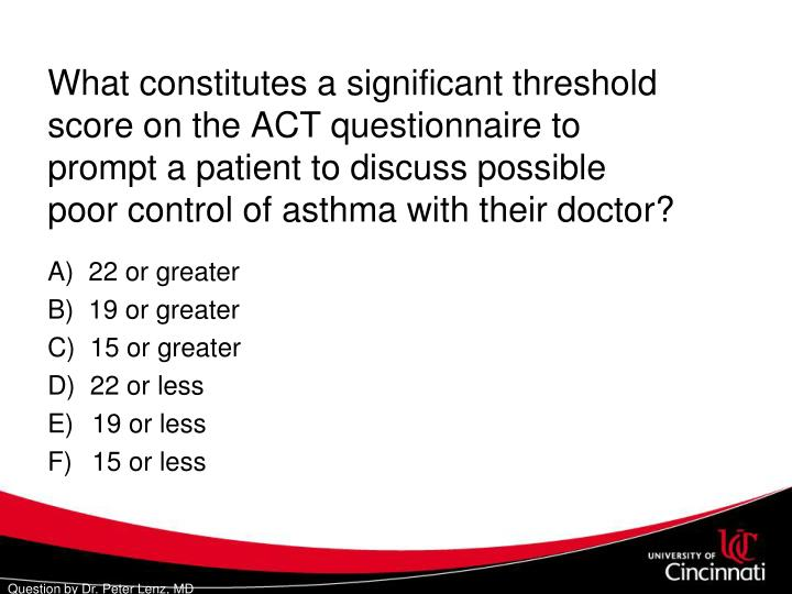 What constitutes a significant threshold score on the ACT questionnaire to prompt a patient to discuss possible poor control of asthma with their doctor?