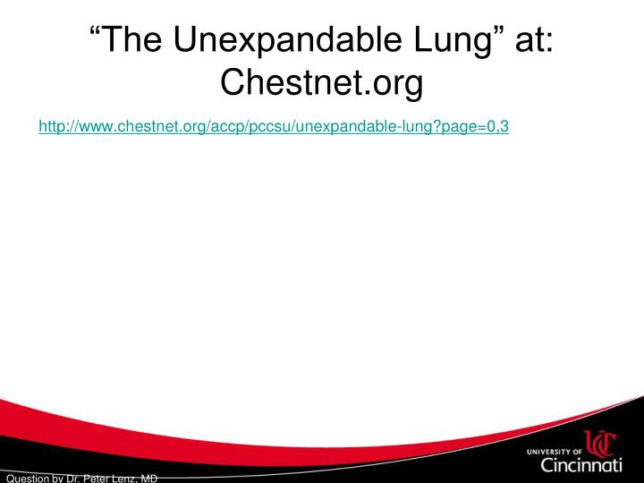 """""""The Unexpandable Lung"""" at: Chestnet.org"""