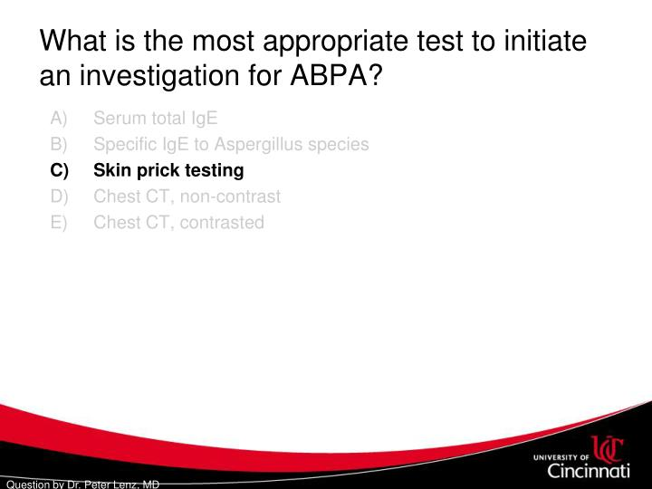 What is the most appropriate test to initiate an investigation for ABPA?
