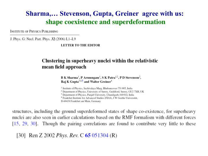 Sharma,… Stevenson, Gupta, Greiner  agree with us: