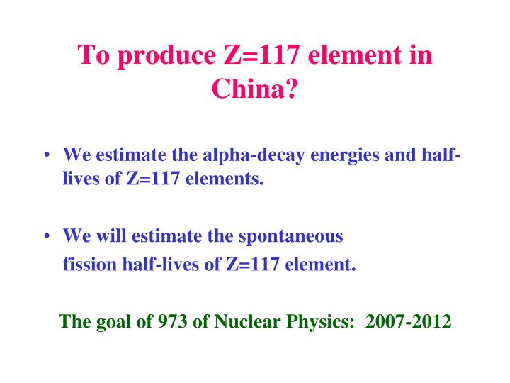 To produce Z=117 element in China?