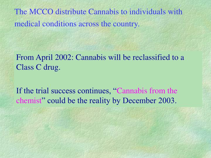 The MCCO distribute Cannabis to individuals with medical conditions across the country.