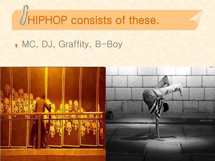 Hiphop consists of these