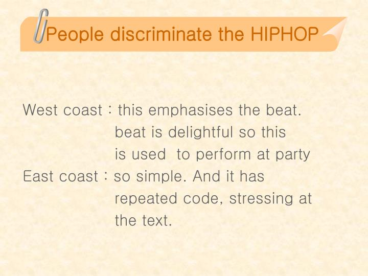 People discriminate the HIPHOP