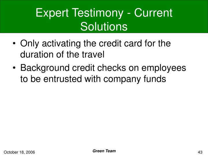 Expert Testimony - Current Solutions