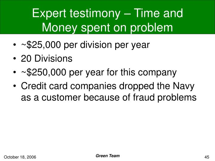 Expert testimony – Time and Money spent on problem