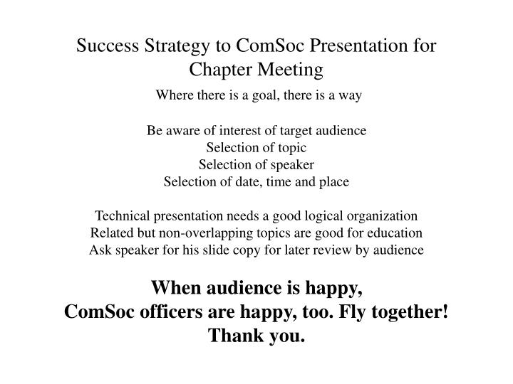 Success Strategy to ComSoc Presentation for Chapter Meeting